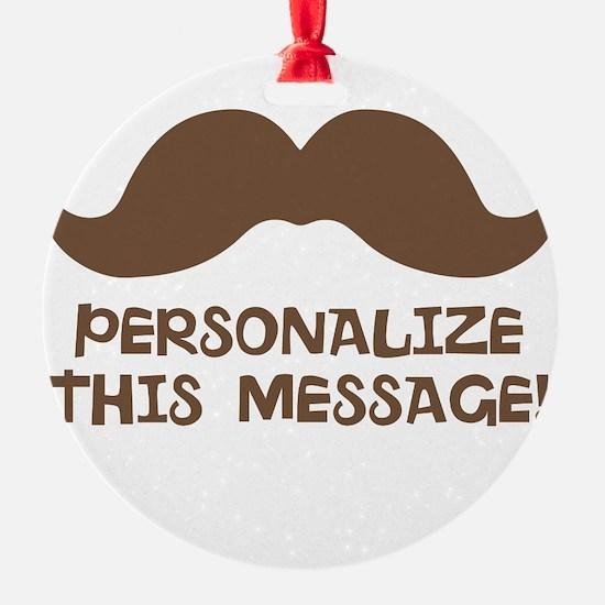 PERSONALIZED Brown Mustache Ornament