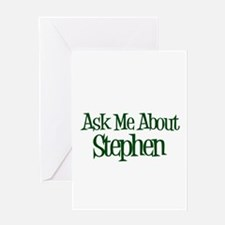 Ask Me About Stephen Greeting Card
