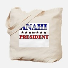 ANAHI for president Tote Bag