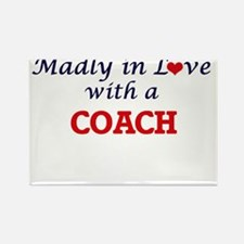 Madly in love with a Coach Magnets