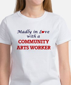 Madly in love with a Community Arts Worker T-Shirt