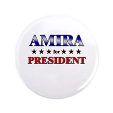 "AMIRA for president 3.5"" Button"