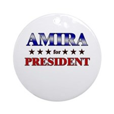 AMIRA for president Ornament (Round)