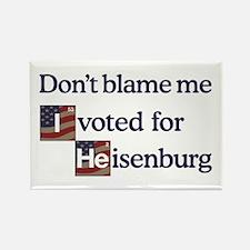 Don't Blame me I Voted Heisenberg Rectangle Magnet