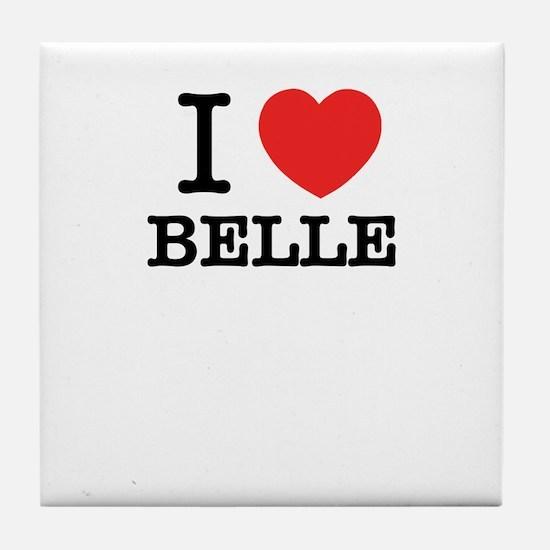 I Love BELLE Tile Coaster