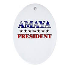 AMAYA for president Oval Ornament