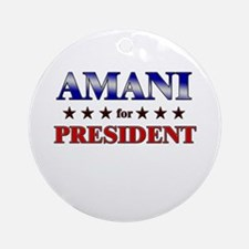 AMANI for president Ornament (Round)