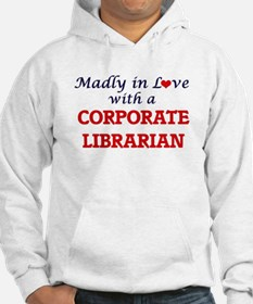 Madly in love with a Corporate L Hoodie