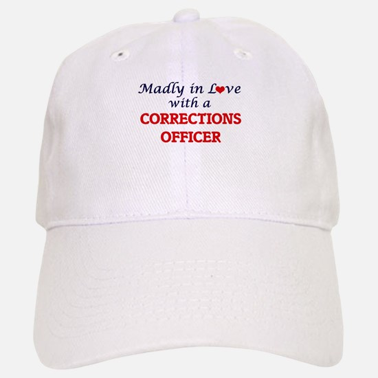 Madly in love with a Corrections Officer Baseball Baseball Cap