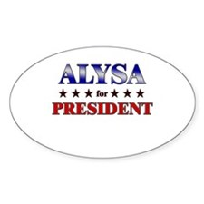 ALYSA for president Oval Decal
