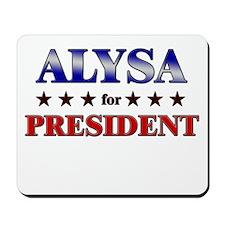ALYSA for president Mousepad