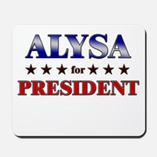 ALYSA for president Mousepad