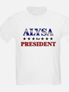 ALYSA for president T-Shirt
