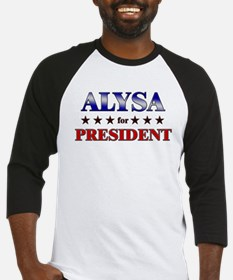 ALYSA for president Baseball Jersey
