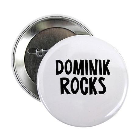 "Dominik Rocks 2.25"" Button"