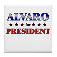 ALVARO for president Tile Coaster
