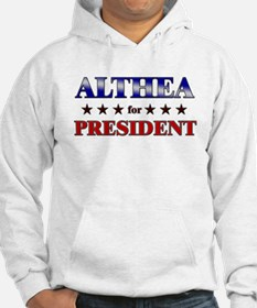 ALTHEA for president Hoodie