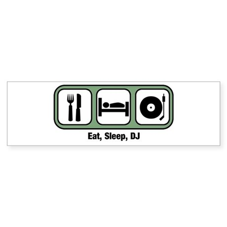 Eat, Sleep, DJ Bumper Sticker