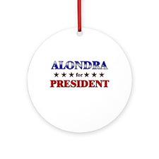 ALONDRA for president Ornament (Round)