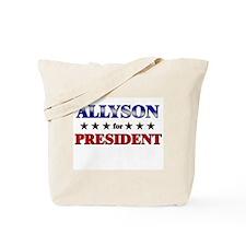 ALLYSON for president Tote Bag