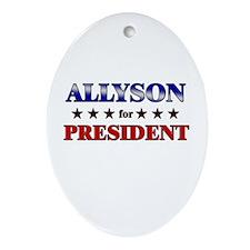 ALLYSON for president Oval Ornament