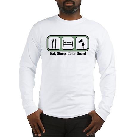 Eat, Sleep, Color Guard Long Sleeve T-Shirt