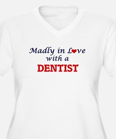 Madly in love with a Dentist Plus Size T-Shirt
