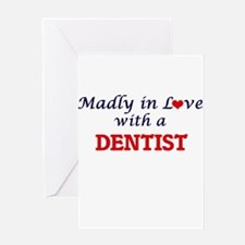Madly in love with a Dentist Greeting Cards