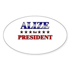 ALIZE for president Oval Decal
