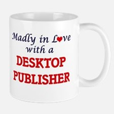Madly in love with a Desktop Publisher Mugs