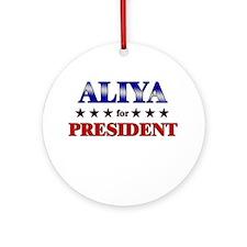 ALIYA for president Ornament (Round)