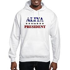 ALIYA for president Hoodie Sweatshirt