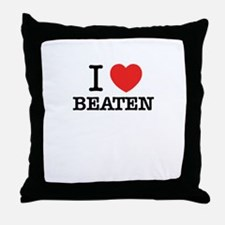 I Love BEATEN Throw Pillow