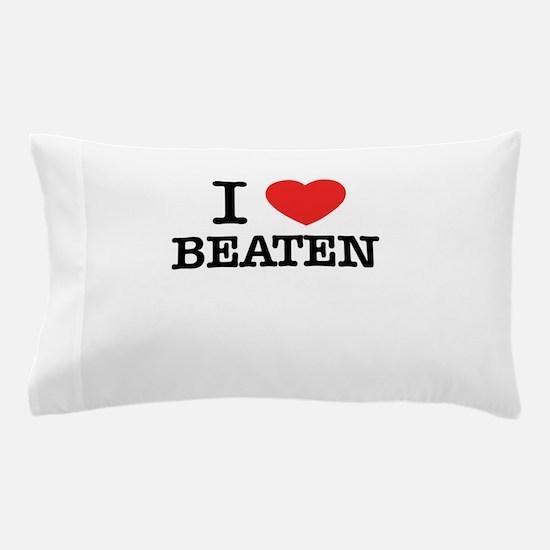 I Love BEATEN Pillow Case