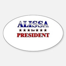 ALISSA for president Oval Decal