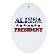 ALISSA for president Oval Ornament