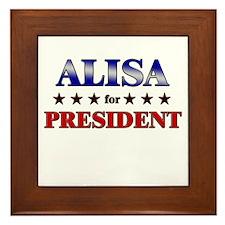 ALISA for president Framed Tile