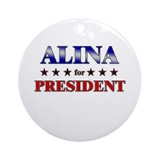 ALINA for president Ornament (Round)