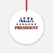 ALIA for president Ornament (Round)