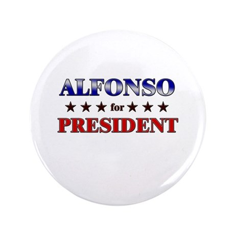"""ALFONSO for president 3.5"""" Button"""