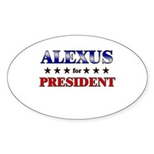 ALEXUS for president Oval Decal