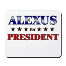 ALEXUS for president Mousepad
