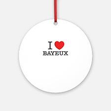 I Love BAYEUX Round Ornament