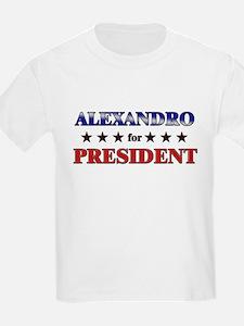 ALEXANDRO for president T-Shirt