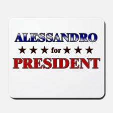 ALESSANDRO for president Mousepad