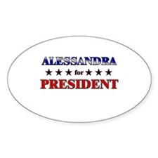 ALESSANDRA for president Oval Decal