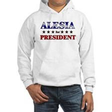 ALESIA for president Hoodie