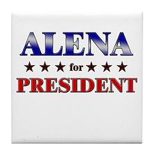 ALENA for president Tile Coaster