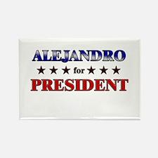 ALEJANDRO for president Rectangle Magnet