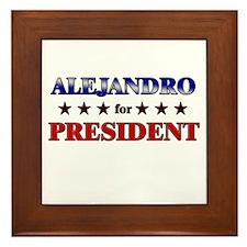 ALEJANDRO for president Framed Tile